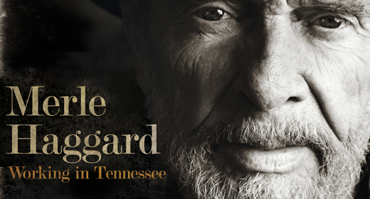 """Review: Merle Haggard """"Working In Tennessee"""""""