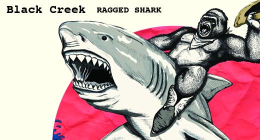 "Review: Black Creek ""Ragged Shark"""