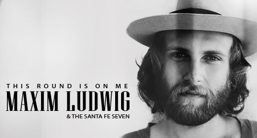 """Review: Maxim Ludwig & The Santa Fe Seven """"This Round is on Me"""""""