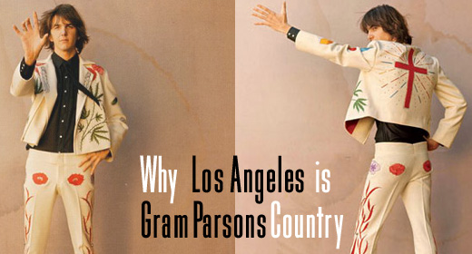 Why Los Angeles is Gram Parsons Country