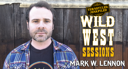 Wild West Sessions: Mark W. Lennon