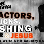 Tractors, Trucks, Fishing, Beer & Jesus: How To Write A Hit Country Song