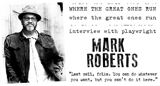 "Q&A: Mark Roberts – Writer, ""Where The Great Ones Run"""