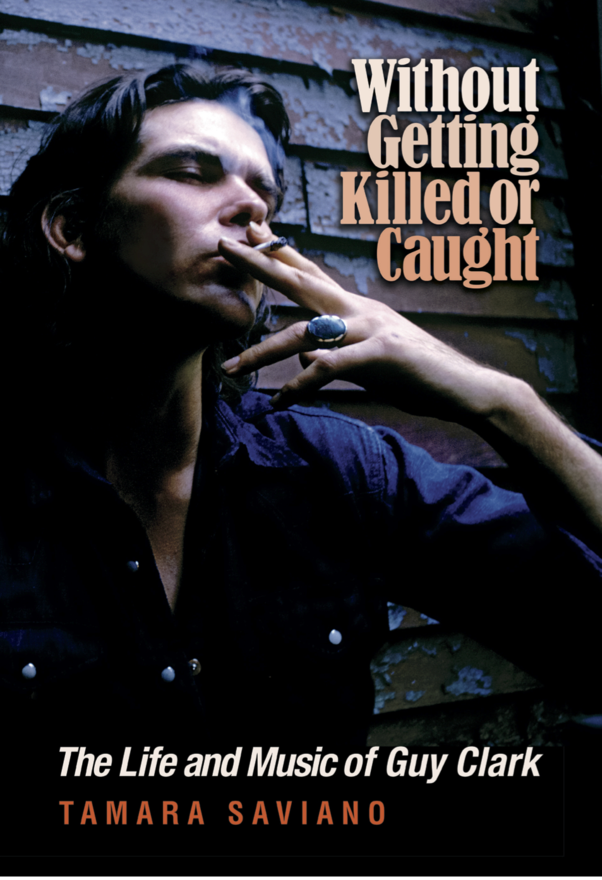 Long-Awaited Guy Clark Bio: Without Getting Killed Or Caught