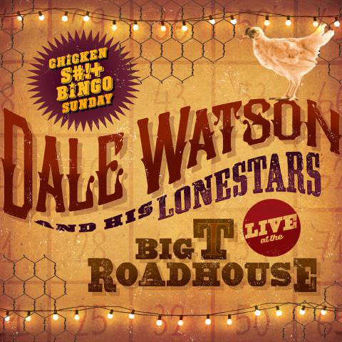 Dale Watson Live at the Big T Roadhouse – Chicken S#!+ Bingo Sunday