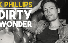 K Phillips' New Record Dirty Wonder