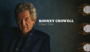 Rodney Crowell's Close Ties