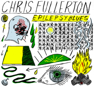 Chris Fullterton: Epilepsy Blues
