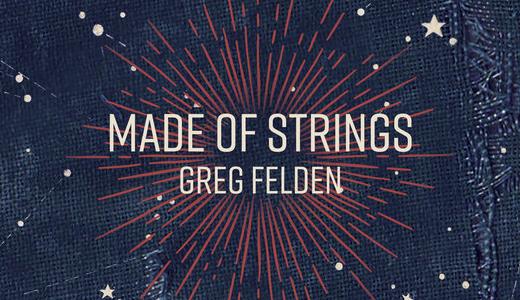 Greg Felden's Made of Strings