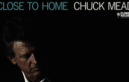 Chuck Mead's Close to Home