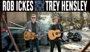 Rob Ickes & Trey Hensley's World Full of Blues