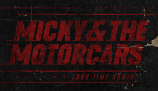 Micky & The Motorcars' Long Time Comin'