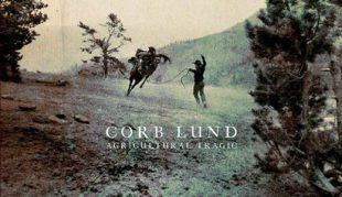 Corb Lund's Agricultural Tragic