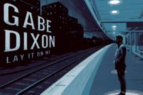 Gabe Dixon's Lay It On Me